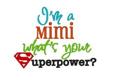 I'm a Mimi whats your Superpower. INSTANT by DChaseDesigns on Etsy