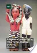 "LIBRO: ""PERSPECTIVAS ANTROPOLÓGICAS SOBRE GUINEA ECUATORIAL""  Escrito por ARANZADI MARTÍNEZ Juan ,MORENO FELIÚ Paz"