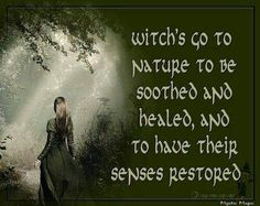 Ancient Path. Witches go to nature to be soothed and healed, and to have their senses restored.