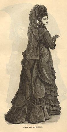 """1875 Mourning fashion."" Not too far off from the 1880s look. No train, narrower silhouette to the skirt, no trailing veil."