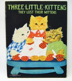 """Rare Early First Edition """"Three Little Kittens""""  Illustrated By Fern Bisel Peat by parkledge on Etsy"""