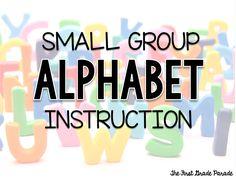 Small Group Alphabet Instruction (AKA - The Longest Post EVER)