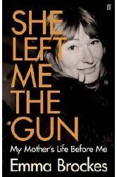 She Left Me the Gun by Emma Brockes. A daughters investigation into her mother's life in South Africa.