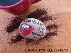 "Hand Painted Rock Art "" A Coffee A Day Keeps The Grumpy Away"" by…"