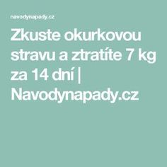 Zkuste okurkovou stravu a ztratíte 7 kg za 14 dní Health Fitness, Math, Math Resources, Fitness, Health And Fitness, Mathematics