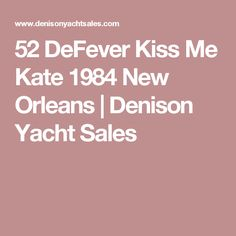 52 DeFever Kiss Me Kate 1984 New Orleans   Denison Yacht Sales