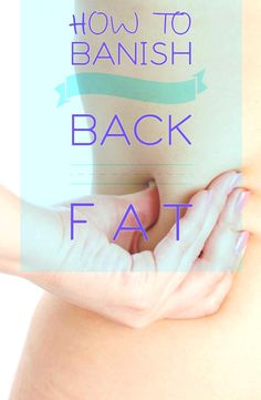 HOW TO BANISH BACK FAT