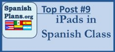 iPads in Spanish class, The 9th most popular post from Spanishplans.org. Check out the Bottom 10 now!