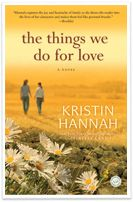 The Things We Do for Love - a poignant, evocative story that celebrates the magic of motherhood, the joys of coming home, and the price we so willingly pay for love.