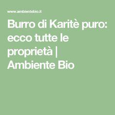 Burro di Karitè puro: ecco tutte le proprietà | Ambiente Bio