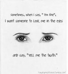love truth depressed depression sad eyes beautiful hurt true hate broken night want thoughts heart self harm cutter stay strong care reality strong lies need late honest sadness depressing lie heartbreak im fine Sad Quotes, Inspirational Quotes, Qoutes, Heart Quotes, Im Fine Quotes, Sleep Quotes, Breakup Quotes, Quotations, Motivational Quotes