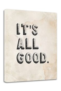 It's All Good Giclee on Canvas