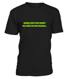 """Cooles #Shirt / #TShirt für #Schüler / #Schülerin - """"Meine Mutter denkt ich wär in der Schule..."""" - HIER für 14,90€ -  LG @DaiSign  https://www.teezily.com/meine-mutter-denkt"""