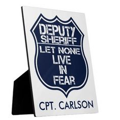 Deputy Sheriff Let None Live In Fear Motto Change The Name To Personalize It.