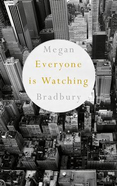 Buy Everyone is Watching by Megan Bradbury at Mighty Ape NZ. New York: A city that inspires. A city that draws people in. A city where everyone is watching, waiting to see what will happen next. Robert M. Pineapple Pool Float, Books To Read, My Books, Great Novels, Literary Fiction, Pool Floats, His Travel, Writing Resources, Book Design