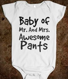 baby of mr and mrs awesome pants