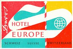 vintage luggage label  Hotel Europe, Switzerland