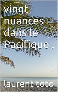 cinquante nuances dans le Pacifique ., http://www.amazon.fr/dp/B017DQCZ24/ref=cm_sw_r_pi_awdl_aIY2wb1K627QQ