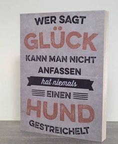 Retro-Schilder Hundefreund-Holzschild: Wer sagt, Glück kann man nicht anfassen...
