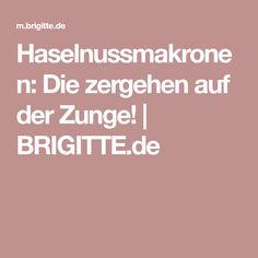 Haselnussmakronen: Die zergehen auf der Zunge! | BRIGITTE.de