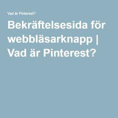 Bekräftelsesida för webbläsarknapp | Vad är Pinterest?