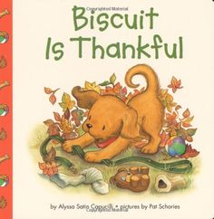 Biscuit Is Thankful by Alyssa Satin Capucilli http://www.amazon.com/dp/0694015199/ref=cm_sw_r_pi_dp_Nufqub1EXX95A
