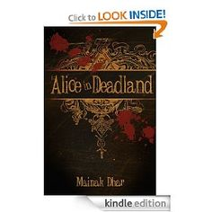"""Alice in Deadland by Mainak Dhar. This post-apocolyptic sci-fi tale takes the form of Alice in Wonderland plus Zombies, but by far surpasses the pitfalls of the recently emerged """"classic work of fiction"""" + """"overworked horror trope"""" genre."""