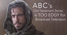 ABC's Old-Testament Series Is Too Edgy for Broadcast Television