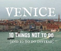 Alternative Venice sightseeing. What to do in Venice & how to see the sights without the crowds: try these 10 best things to do in Venice. UPDATED for 2017.