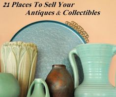 Twenty one places to sell your vintage, antiques and collectibles you may not have thought of.