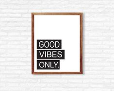 Q U O T E - Good vibes only.  I N S T A N T - D O W N L O A D! This printable quote is ready to be printed at home or at any photo lab/printing service!  Y O U - W I L L - R E C I E V E + high resolution 300 dpi files + 8x10 PDF + 8x10 JPEG  Need a different size or text color? - Message me for custom edits!  P L E A S E - N O T E This listing is for a DIGITAL PDF file only. No physical item will be shipped to you and the frame is NOT included.  C O L O R - P O L I C Y Colors may vary sl...