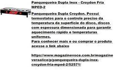 Magazine Vera Alice da Rede Magazine Você: Panquequeira Dupla Inox - Croydon Fria MPED-2