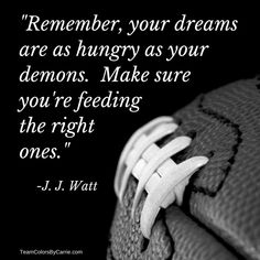 Wise words from JJ Watt. Join our celebrating the sports FB gr… Wise words from JJ Watt. Join our celebrating the sports FB group for quotes and more. Inspirational Football Quotes, Baseball Quotes, Motivational Quotes, Football Coach Quotes, College Football Quotes, Football Sayings, Cheer Sayings, Sports Sayings, Inspirational Thoughts