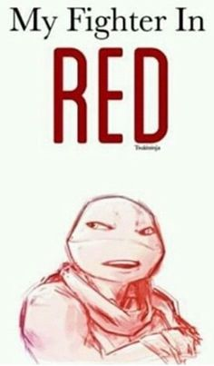 "I like this and everything because it's raph, but I would rather have the text be, "" my rebel in red"""