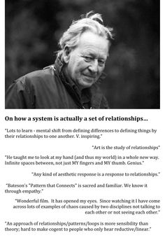 Gregory Bateson  A system is a set of relationships...