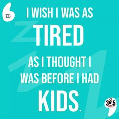 I wish I was as tired as I thought I was before I had kids. #tired #kids #momlife #family #parenthood #baby #love #parentingtips #parents #children #mom #dadlife #dad #motherhood #school #teachers #covid #learning #maman #happy #familytime #babies #babyboy #newborn #sleep #nosleep #sleepy #bed #relax #goodnight