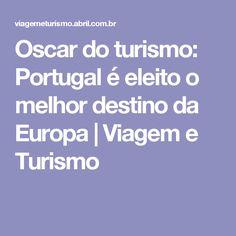 Oscar do turismo: Portugal é eleito o melhor destino da Europa | Viagem e Turismo