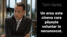 """Citate de Tom Hanks: """"Un erou este cineva care pășește voluntar în necunoscut."""" Tom Hanks, Drama, Film, Fictional Characters, Movie, Film Stock, Dramas, Cinema, Drama Theater"""