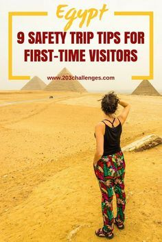 Egypt: 9 safe trip tips for first-time visitors | 203Challenges