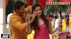 Samjhawan - Humpty Sharma Ki Dulhania | Varun Dhawan and Alia Bhatt - Ar...