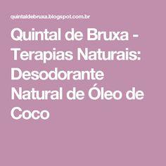 Quintal de Bruxa - Terapias Naturais: Desodorante Natural de Óleo de Coco