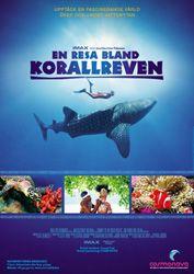 En resa bland korallreven  Följ med till korallreven i det avlägsna Västpapua, i världens största filmformat. I detta paradis under havsytan finns över 2000 marina arter, fler än någon annanstans på jorden.