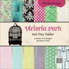 LILY BEE DESIGN: VICTORIA PARK - PAPER PAD 6X6 - TINY TABLET   LILY BEE DESIGN - Victoria Park Collection. A beautiful collection of papers. This package contains one 6x6 inch tiny tablet with thirty- six sheets of paper: 3 each of 12 designs.