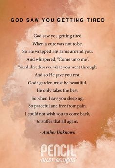 God Saw You Getting Tired. A collection of semi religious funeral poems that help soothe our grieving hearts. Curated by Pencil Dust Designs, creators of personalised, uplifting, and memorable order of service booklets. Dad Poems, Grief Poems, Mother Poems, Mother Quotes, Loss Of Mother Poem, Quotes About Grief, Poem About Death, Quotes For Death, Sayings