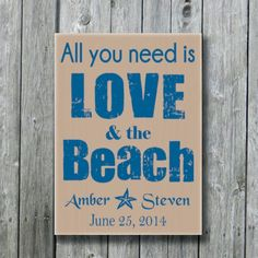 Personalized Beach Wedding Sign,Anniversary Engagement Bridal Shower Gift,Beach Theme,Coastal Nautical Wedding Decor,All You Need Is Love