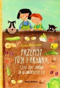 Przepisy Tosi i Franka, czyli jedz zdrowo od najmłodszych lat - Anna Kłosińska - Aros - dyskont książkowy - tanie książki