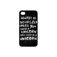 Custom Always be yourself. Unless you can be a unicorn: Amazon.co.uk:... ($9.83) ❤ liked on Polyvore featuring phone case