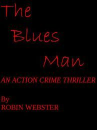 The Blues Man by Robin Webster