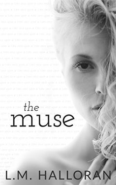 The Muse by L.M. Halloran https://www.amazon.com/dp/B074RJNGBQ/ref=cm_sw_r_pi_dp_x_ePyRzb33KQFTK
