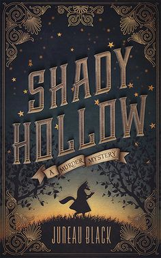 Shady Hollow by Juneau Black; cover design by James T. Egan of Bookfly Design - Love the LETTERING and the ribbon, and how the rest of the design elements used here work perfectly together...